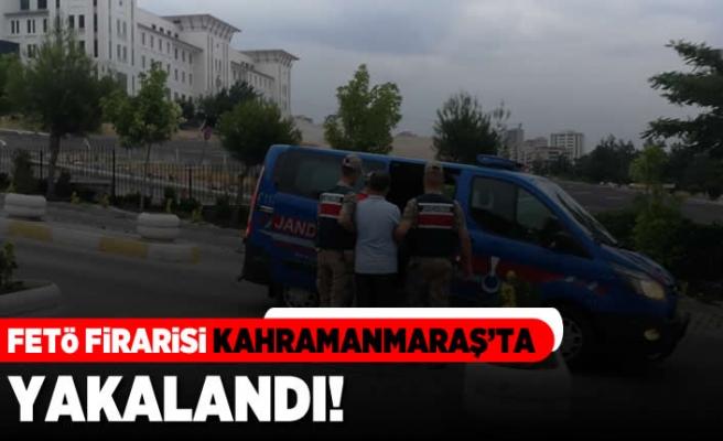 FETÖ firarisi Kahramanmaraş'ta yakalandı!