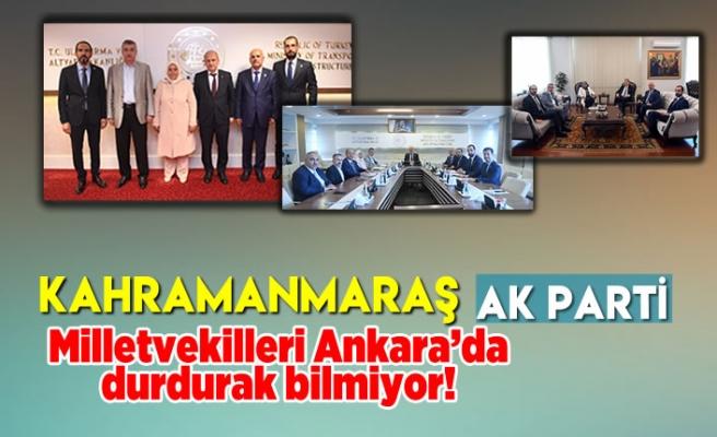 AK Parti Kahramanmaraş Milletvekilleri Ankara'da durdurak bilmiyor!