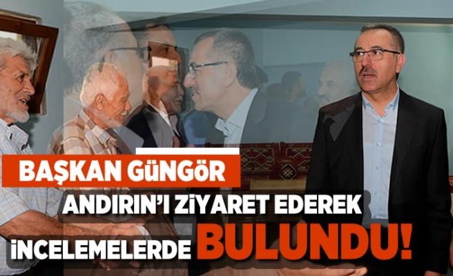 Başkan Güngör Andırın'ı ziyaret ederek incelemelerde bulundu!