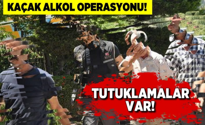 Kaçak alkol operasyonu! Tutuklamalar var...