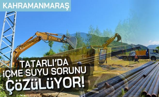 Kahramanmaraş Tatarlı'da içme suyu sorunu çözülüyor!