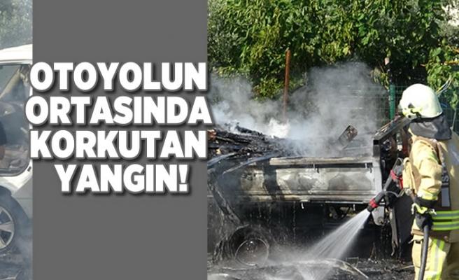 Otoyolun ortasında korkutan yangın!