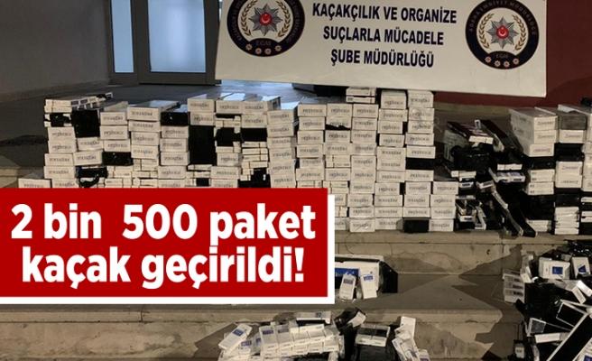 2 bin 500 paket kaçak sigara ele geçirildi!