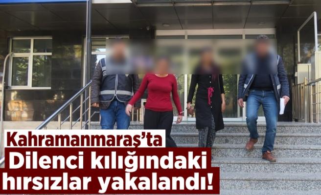 Kahramanmaraş'ta dilenci kılığındaki hırsızlar yakalandı!