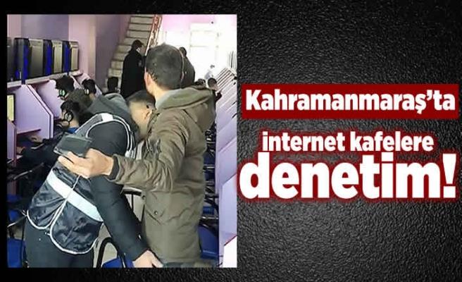 Kahramanmaraş'ta internet kafelere denetim yapıldı!