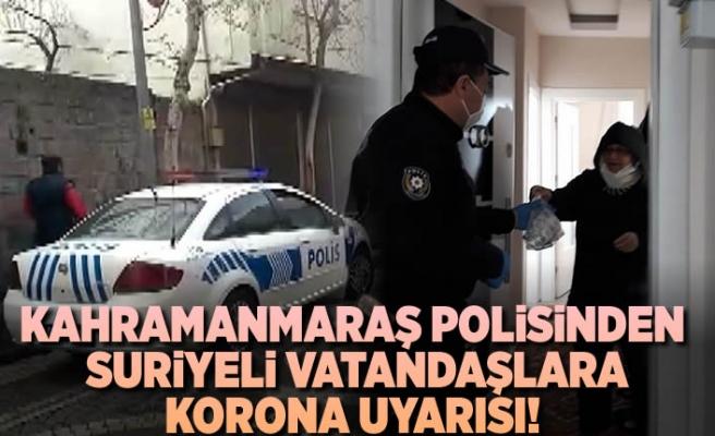 Kahramanmaraş Polisinden Suriyeli Vatandaşlara korona uyurası!