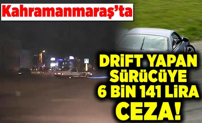 Kahramanmaraş'ta drift yapan sürücüye ceza yağdı!