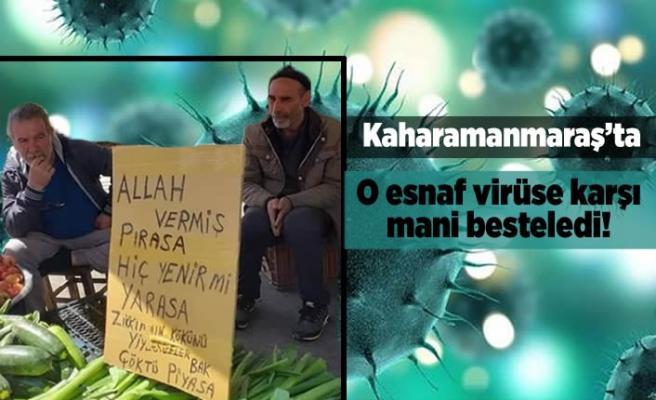 Kahramanmaraş'ta O esnaf virüse karşı mani besteledi!