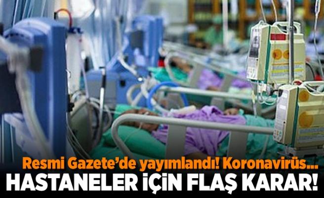 Resmi Gazetede yayımlandı! Korona virüs... Hastaneler için flaş karar!