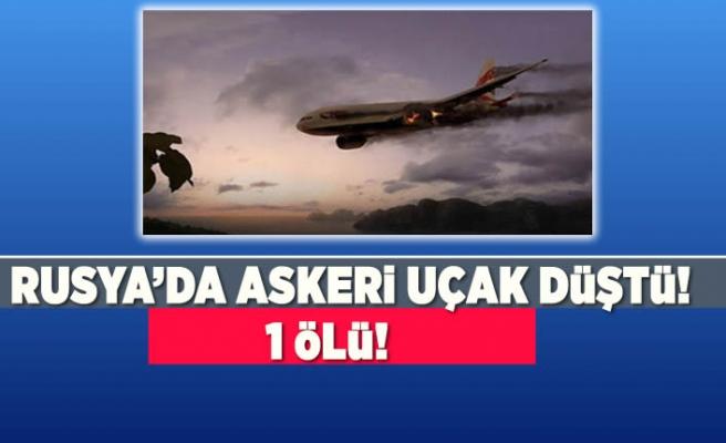 Rusya'da askeri uçak düştü! 1 ölü!
