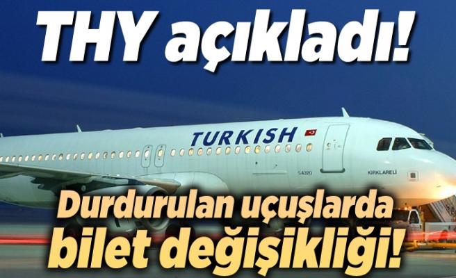 THY'den flaş açıklama: Durdurulan uçuşlarda bilet değişikliği!