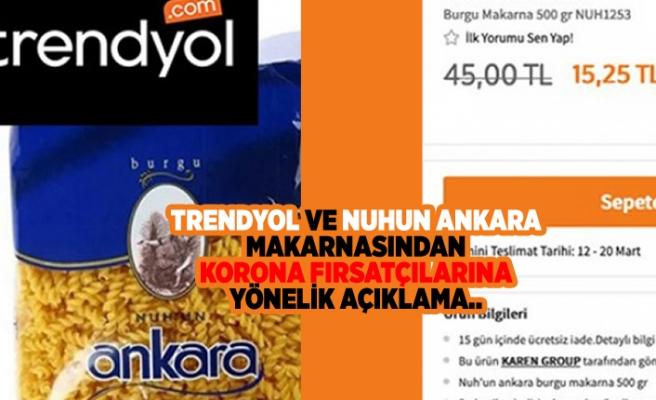 TRENDYOL VE NUHUN ANKARA MAKARNASINDAN KORONA FIRSATÇILARINA YÖNELİK AÇIKLAMA...