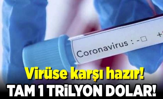 Virüse karşı hazır! Tam 1 trilyon dolar!