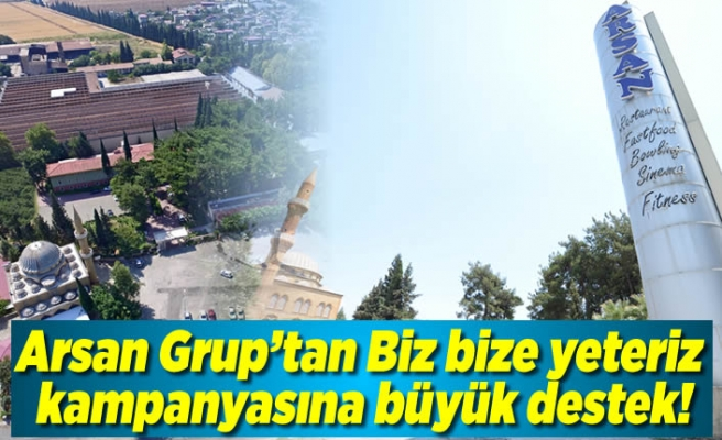 Arsan Grup'tan biz bize yeteriz kampanyasına büyük destek!