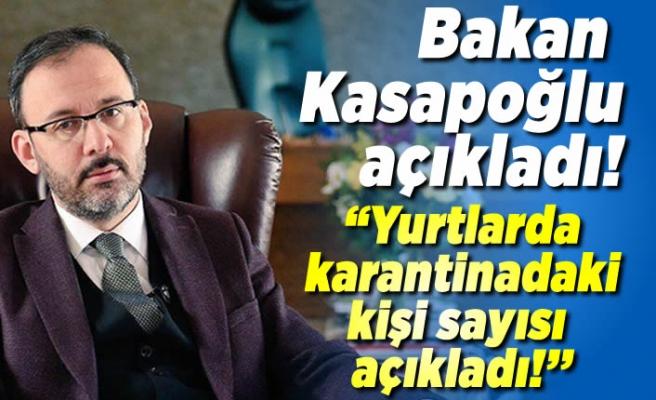 Bakan Kasapoğlu karantinadaki kişi sayısını açıkladı!