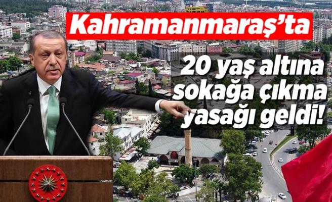 Cumhurbaşkanı Erdoğan açıkladı! ''Kahramanmaraş'ta 20 yaş altına sokağa çıkma yasağı geldi!''