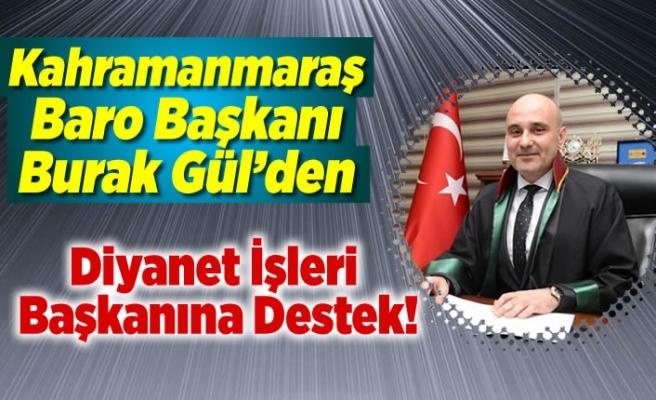 Kahramanmaraş Baro Başkanı Burak Gül'den Diyanet İşleri Başkanına Destek!