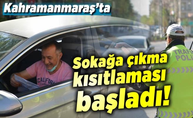 Kahramanmaraş'ta sokağa çıkma kısıtlaması başladı!