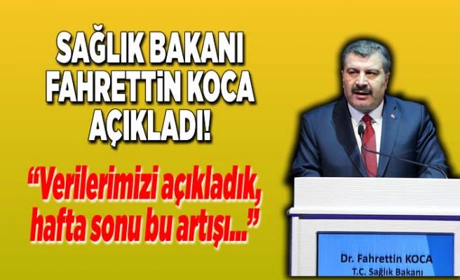 Sağlık Bakanı Fahrettin Koca açıkladı! ''Bu hafta sonu verilerimizde...''