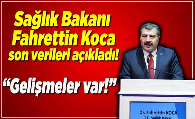 Sağlık Bakanı Fahrettin Koca açıkladı! ''Gelişmeler var!''