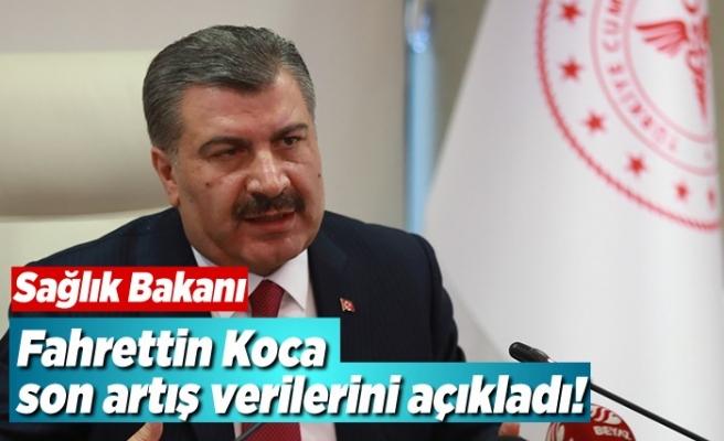 Sağlık Bakanı Fahrettin Koca o verileri açıkladı!