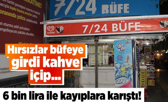 Hırsızlar büfeye girdi kahve içip... 6 bin lira ile kayıplara karıştı!