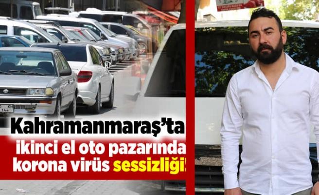 Kahramanmaraş'ta ikinci el oto pazarında korona virüs sessizliği!