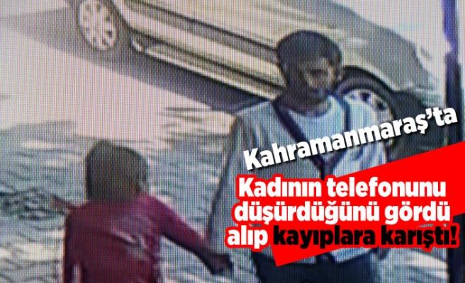 Kahramanmaraş'ta kadının telefonunu düşürdüğünü gördü! Alıp kayıplara karıştı!