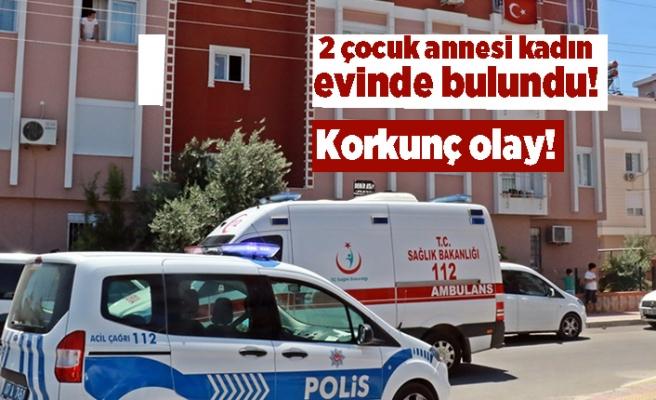2 çocuk annesi kadın evinde ölü bulundu! Korkunç olay!