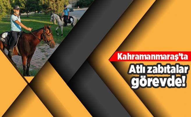 Kahramanmaraş'ta atlı zabıtalar görevde!