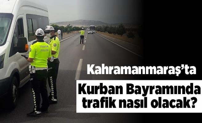 Kahramanmaraş'ta Kurban Bayramında trafik nasıl olacak?