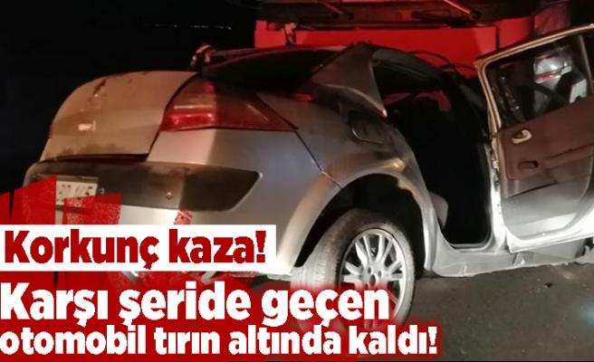 Korkunç kaza! Karşı şeride geçen otomobil tırın altında kaldı! 1 kişi...
