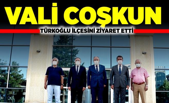 Vali Coşkun Türkoğlu İlçesini ziyaret etti!