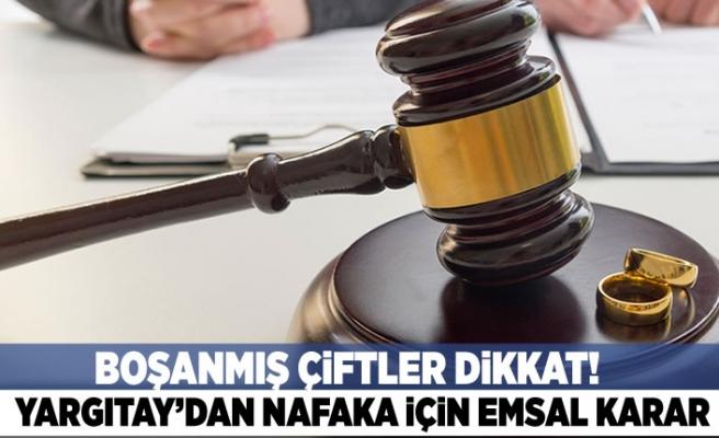Boşanmış çiftler dikkat! Yargıtay'dan nafaka için emsal karar!