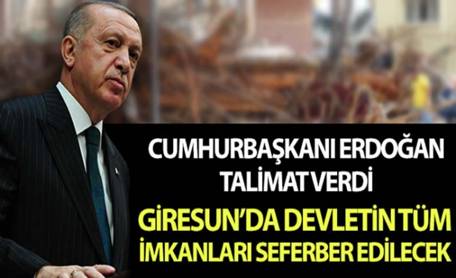 Cumhurbaşkanı Erdoğan, Giresun'da devletin tüm imkanlarının seferber edilmesi talimatını verdi