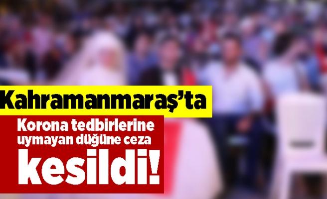 Kahramanmaraş'ta korona tedbirlerine uymayan düğüne on binlerce lira ceza kesildi!