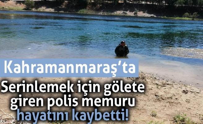 Kahramanmaraş'ta serinlemek için gölete giren polis memuru hayatını kaybetti!