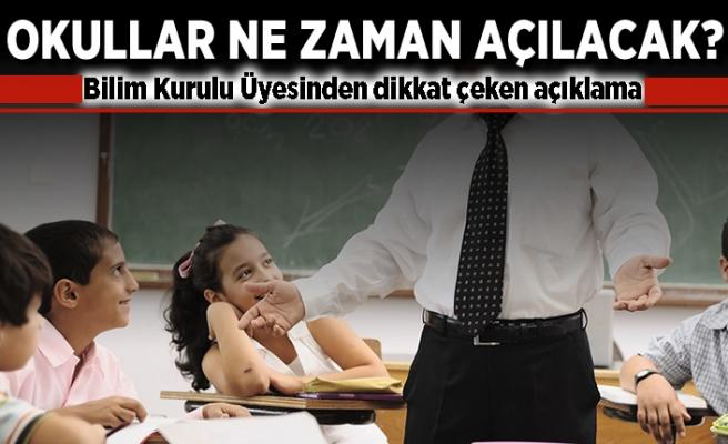 Okullar ne zaman açılacak? Bilim Kurulu Üyesinden dikkat çeken açıklama!