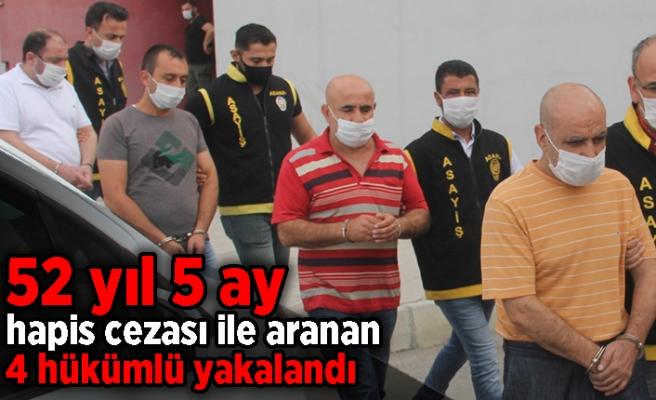 52 yıl 5 ay hapis cezası ile aranan 4 hükümlü yakalandı!