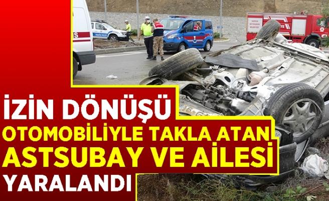 İzin dönüşü otomobiliyle takla atan astsubay ve ailesi yaralandı