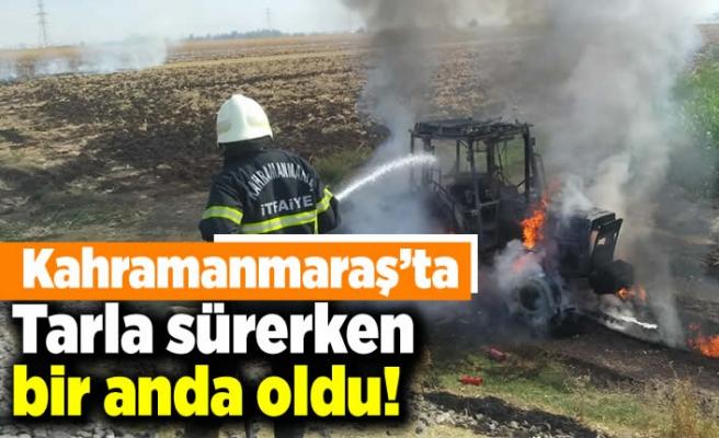 Kahramanmaraş'ta tarla sürerken bir anda oldu!