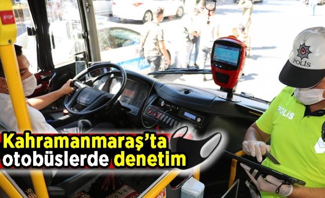 Kahramanmaraş'ta otobüslerde denetim