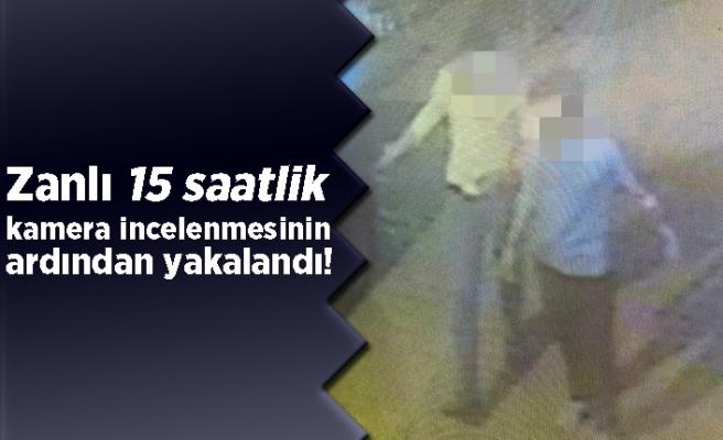 Zanlı 15 saatlik kamera incelemesinin ardından yakalandı