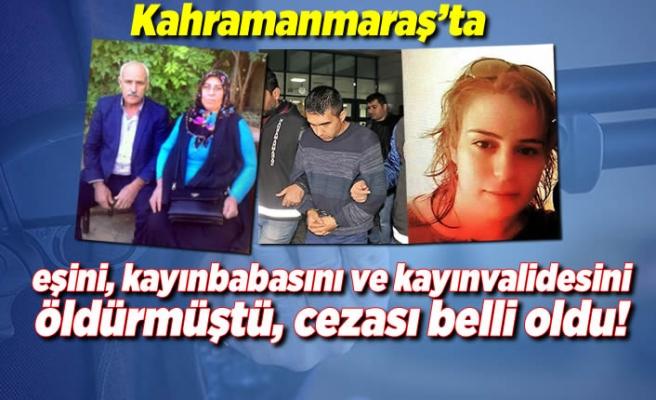 Kahramanmaraş'ta katliam çıkartmıştı, cezası belli oldu!