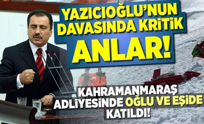 Yazıcıoğlu'nun davasında flaş gelişme, ertelendi