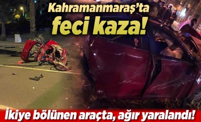 Kahramanmaraş'ta ağaca çarpan araç sürücüsü ağır yaralandı!