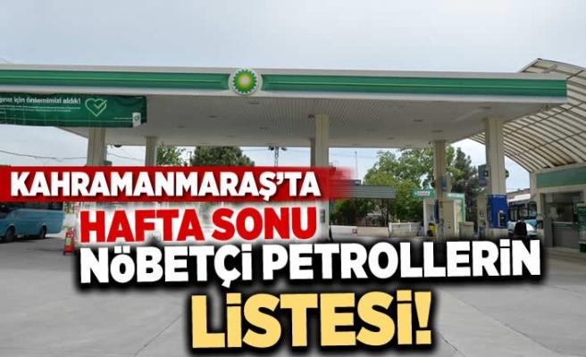Kahramanmaraş'ta sokağa çıkma yasağında nöbetçi petroller belli oldu!