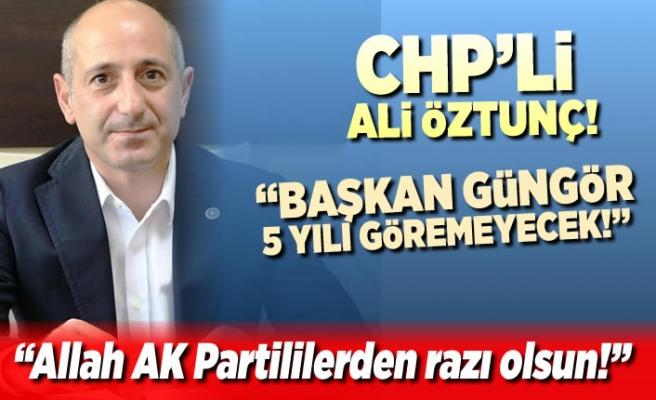 CHP'li Ali Öztunç'tan tarihi itiraf: ''Allah AK Partililerden razı olsun''!