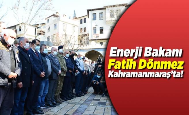 Enerji Bakanı Kahramanmaraş'ta!