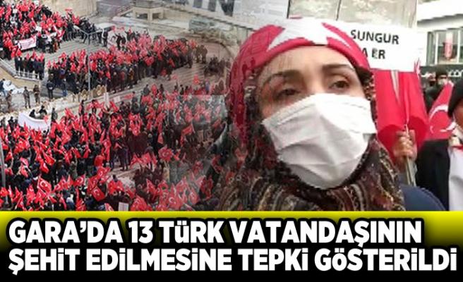 Gara'da 13 Türk vatandaşının şehit edilmesine tepki gösterdi